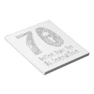 70 Better Than Alternative 70th Funny Birthday Q70 Notepad