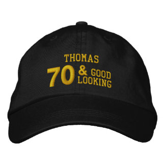 70 Birthday Good Looking BLACK and GOLD W70E Embroidered Hat