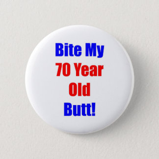 70- Bite My Butt 6 Cm Round Badge