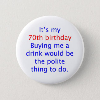 70 buy me a drink 6 cm round badge