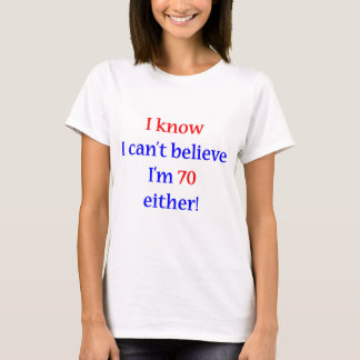 70 Either T-Shirt