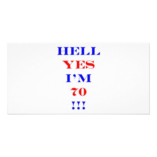 70 Hell yes Photo Greeting Card