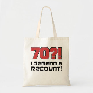 70?! I Demand A Recount Funny Birthday Tote Bag