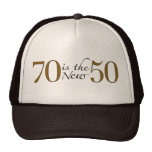 70 Is The New 50 Trucker Hats