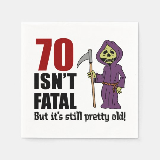 70 Isn't Fatal But It's Still Old Grim Reaper Disposable Napkin