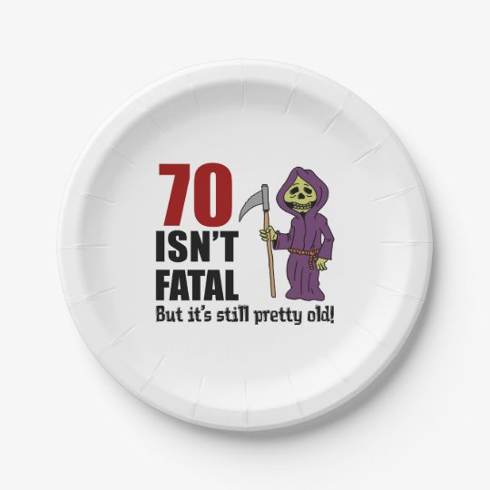 70 Isn't Fatal But It's Still Old Grim Reaper Paper Plate