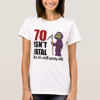 70 Isn't Fatal But Still Old Grim Reaper T-Shirt