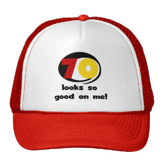 70 Looks So Good on Me T-shirts and Gifts Hats