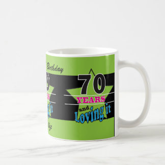 70 Years and Loving it! 70th Birthday Coffee Mug