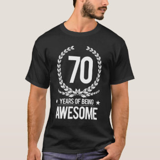 70th Birthday (70 Years Of Being Awesome) T-Shirt
