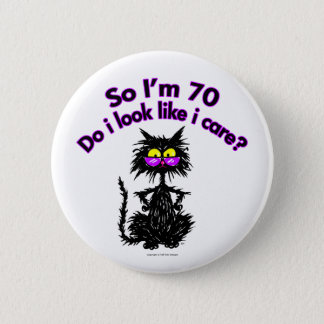 70th Birthday Cat Gifts 6 Cm Round Badge