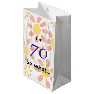 70th Birthday Funny I`m 70 so what... Small Gift Bag