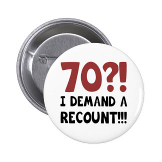 70th Birthday Gag Gift 6 Cm Round Badge