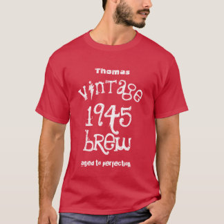 70th Birthday Gift 1945 Vintage Brew T06 T-Shirt