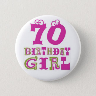 70th Birthday Girl Button Badge