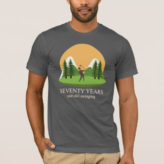 70th Birthday Seventy Years & Still Swinging Golf T-Shirt