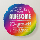 70th Birthday Worlds Best Fabulous Rainbow Round Cushion