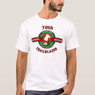 "70TH INFANTRY DIVISION ""TRAILBLAZER"" T-Shirt"