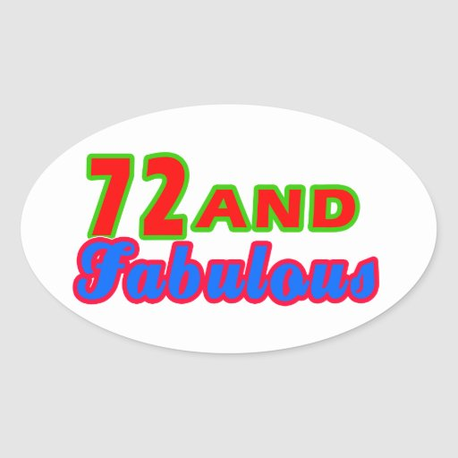 72 and Fabulous Birthday Designs Oval Stickers