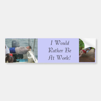 73, 116B, I Would Rather Be At Work! Bumper Sticker