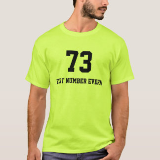 73-best number ever T-Shirt