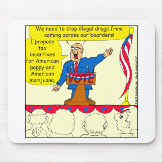 750 Drugs coming across our boarders cartoon Mouse Pad