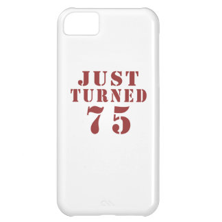 75 Just Turned Birthday iPhone 5C Case