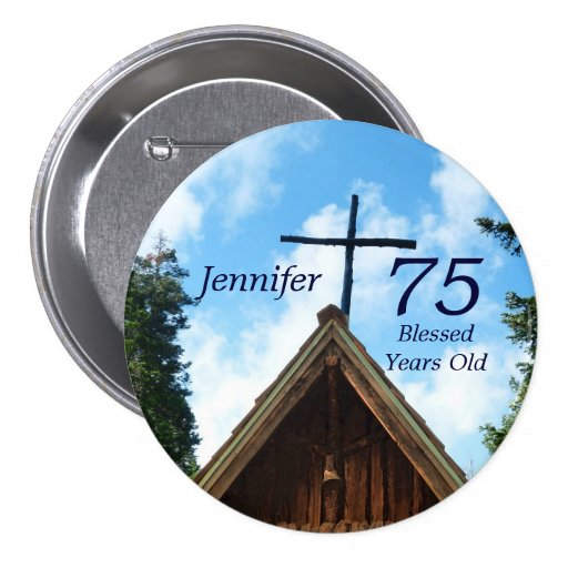 75 Years Old, Old Country Church Button Pin