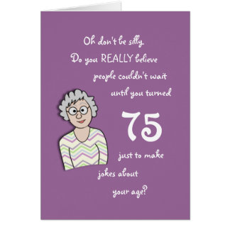 75th Birthday For Her-Funny Card