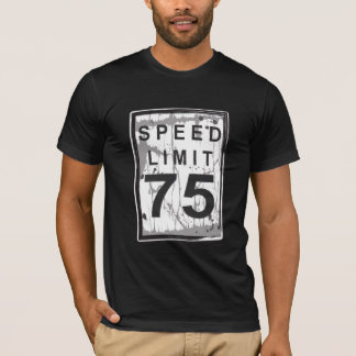 75th Birthday Funny Grungy Speed Limit Sign T-Shirt