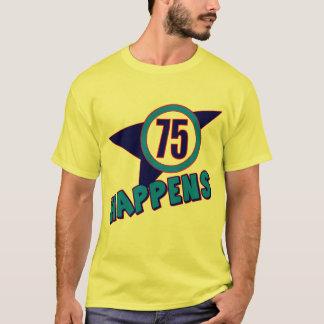75th Birthday Happens Gifts T-Shirt