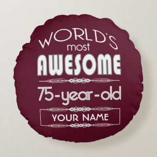 75th Birthday Worlds Best Fabulous Dark Red Maroon Round Cushion