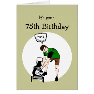 75th Seventy-fifth Birthday Funny Lawnmower Insult Card