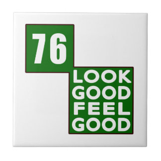76 Look Good Feel Good Tile