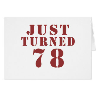 78 Just Turned Birthday Card
