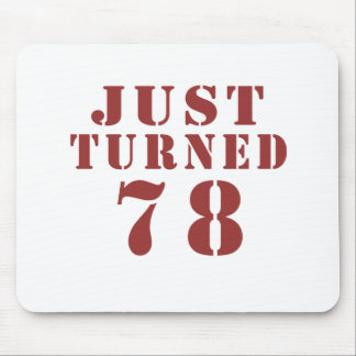 78 Just Turned Birthday Mouse Pad