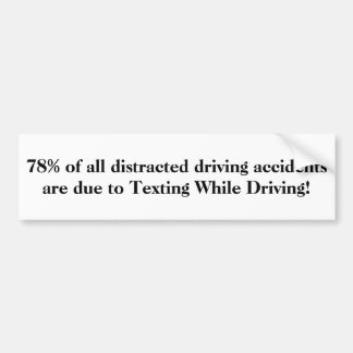 78% of all distracted driving accidents... sticker