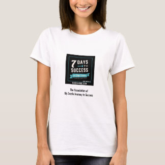 7 Days to Success Beginners Zazzle Course Success T-Shirt