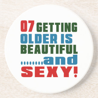 7 getting older is beautiful and sexy drink coasters