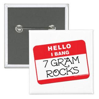 7 Gram Rocks Pin
