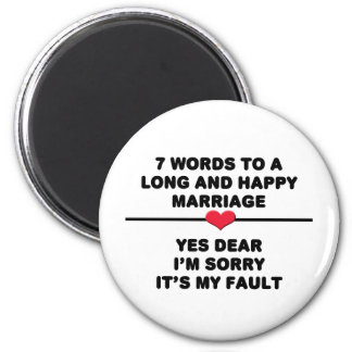 7 Words For A Long and Happy Marriage 6 Cm Round Magnet