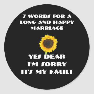 7 Words For A Long and Happy Marriage Round Sticker
