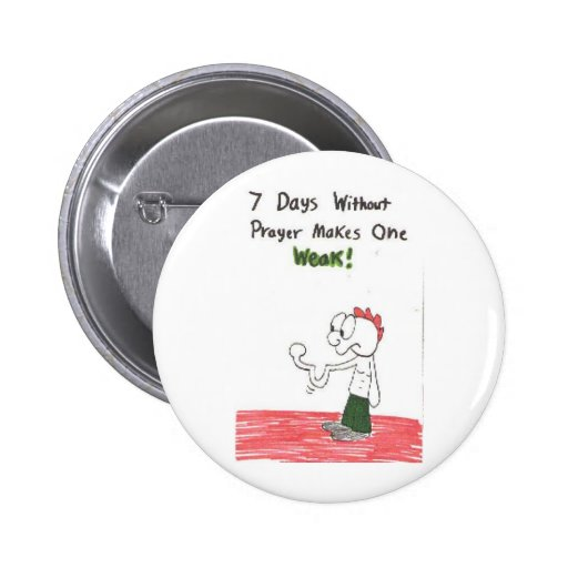 7days without prayer pins