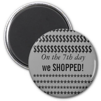 7th day shopped 6 cm round magnet