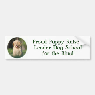 805, Proud Puppy Raiser!Leader Dog Schoolfor th... Bumper Sticker