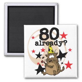 80 Already Birthday Magnet