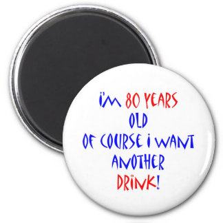 80 another drink 6 cm round magnet