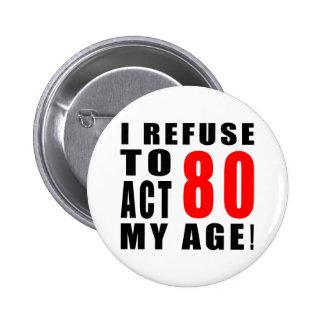 80 birthday design 6 cm round badge