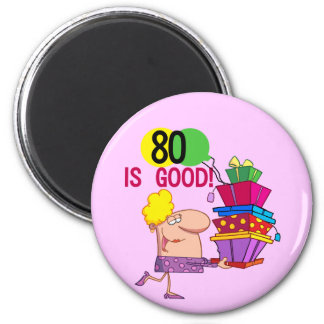 80 is Good Birthday Tshirts and Gifts 6 Cm Round Magnet