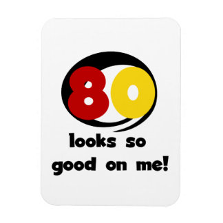 80 Looks So Good On Me T-shirts and Gifts Magnets